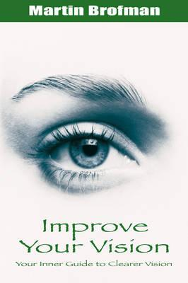 Improve Your Vision By Brofman, Martin